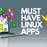 Must Have Essential Applications for Desktop Linux Users