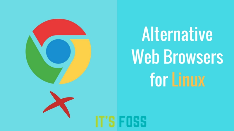 Best Google Chrome Alternative Web Browsers for Linux