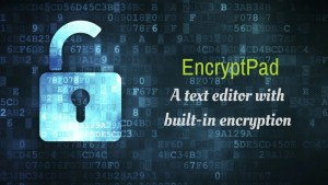 EncryptPad is a text editor with encryption