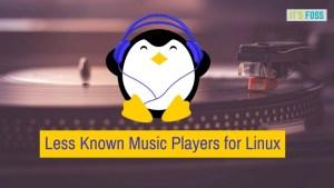 Less known yet best music players for Linux