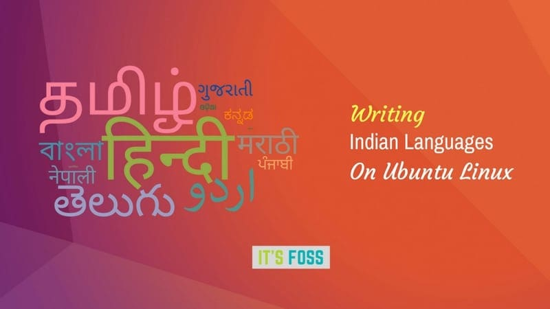 How To Type In Indian Languages On Ubuntu Linux - It's FOSS