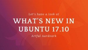 New features in Ubuntu 17.10 Artful Aardvark