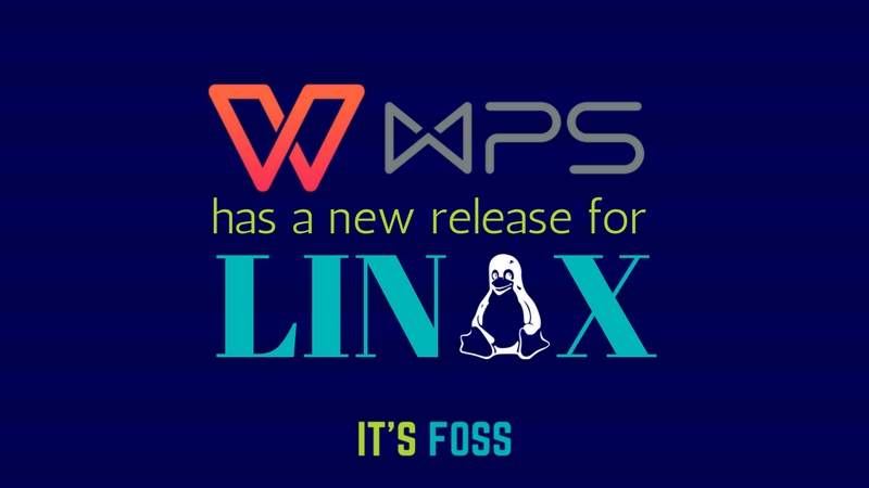 Finally! WPS Office Has A New Release for Linux - It's FOSS