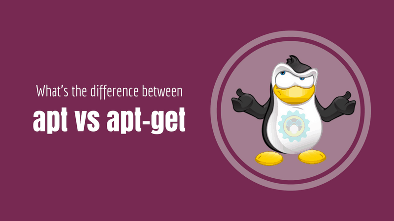 Difference Between apt and apt-get Explained