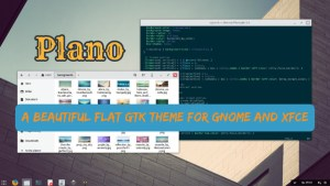 Plano beautiful flat GTK theme for GNOME and Xfce in Linux