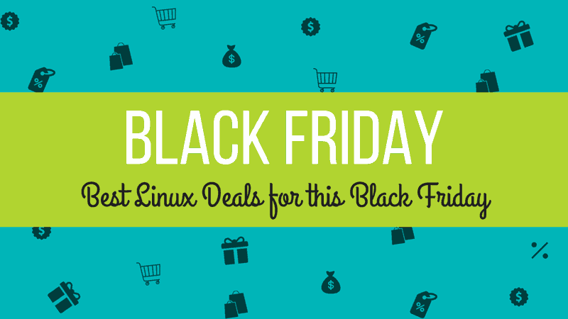 661f2002d87 Best Black Friday   Cyber Monday Deals for Linux Users  2018