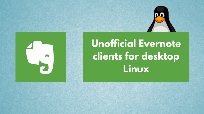 5 Tools to Use Evernote on Linux [Native Linux Clients]