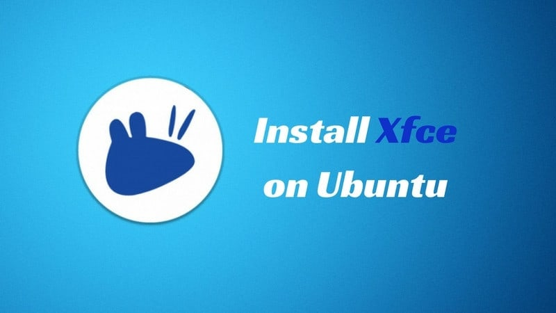 How to install Xfce on Ubuntu