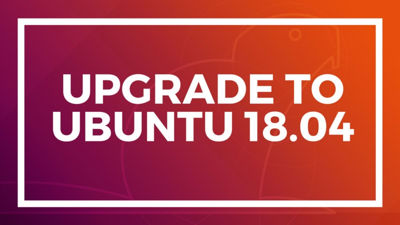update ubuntu 16 04 to 18 04