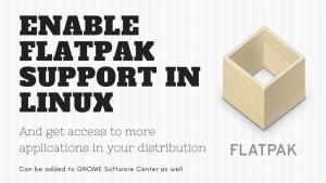 How to use Flatpak in Ubuntu and other Linux distributions