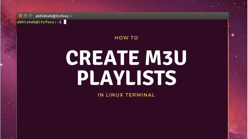 How to Create M3U Playlists in Linux [Quick Tip]