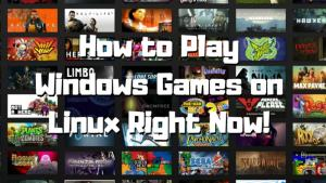Play Windows-only games on Linux