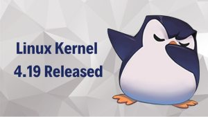 Linux Kernel 4.19 Released