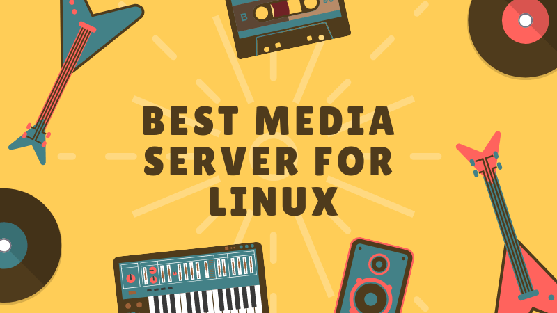 Best Media Server Software for Linux