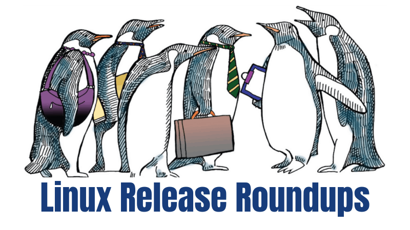 Linux Release Roundup: Applications and Distros Released This Week