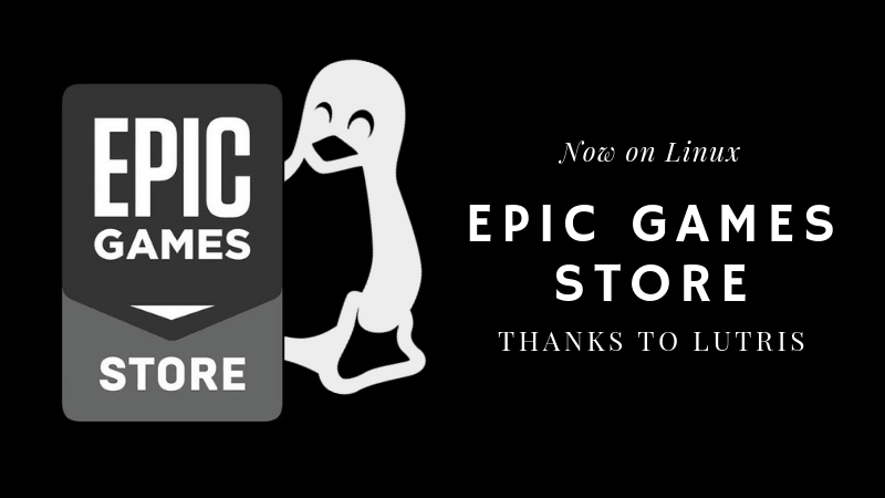 Epic Games Store is Now Available on Linux Thanks to Lutris - It's FOSS