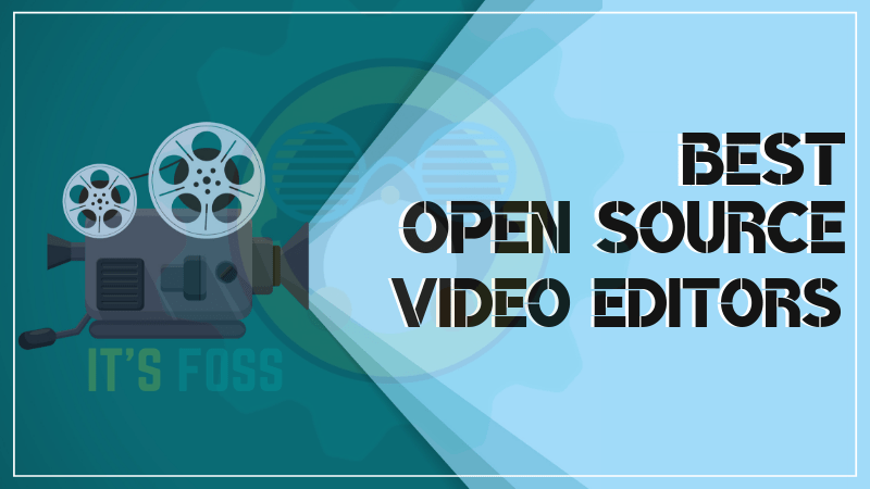 free and open source video editing software