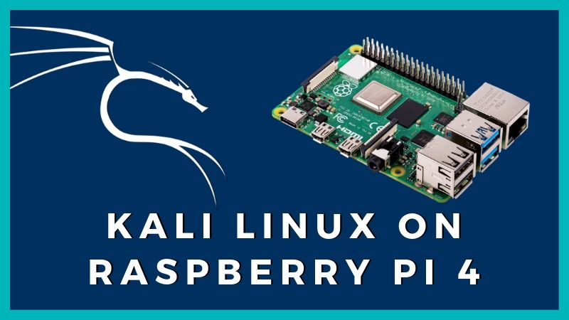 Start Hacking! Kali Linux is Now Available for Raspberry Pi 4