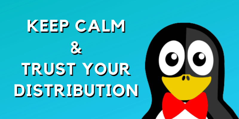 Keep Calm And Trust Your Distribution