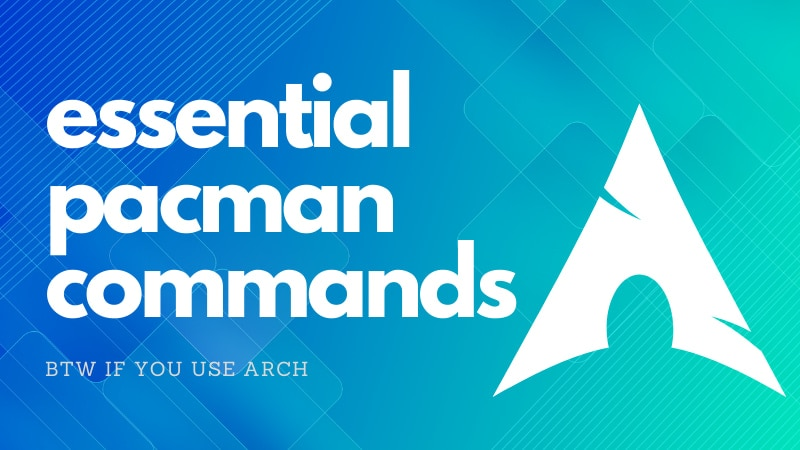 Essential Pacman Commands
