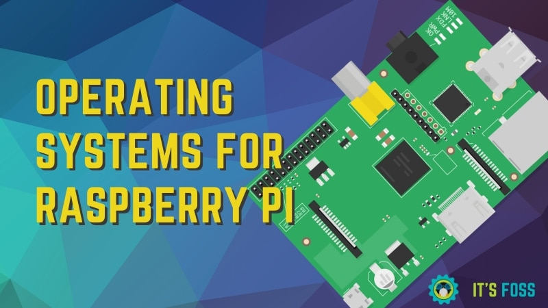 Best Raspberry Pi Operating Systems for Various Purposes