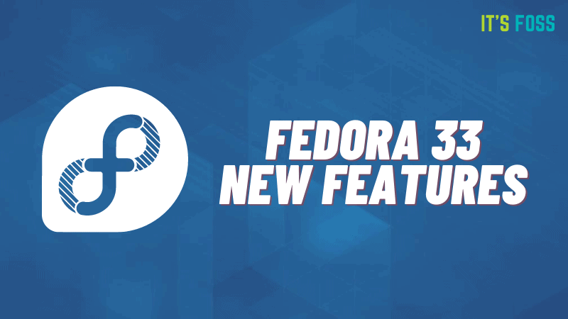 Fedora 33 Features