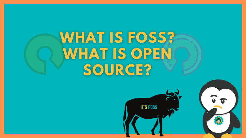 And what's FOSS? Open Source, what is it? Are They the Same Thing?