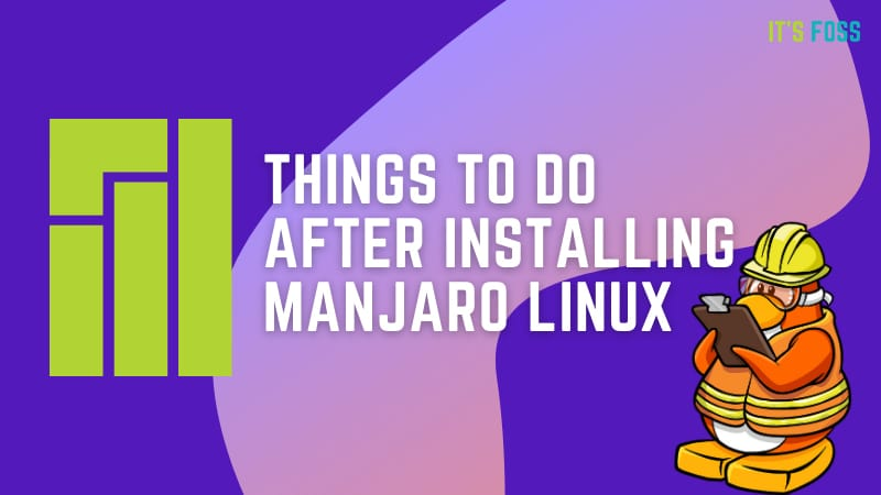 Things To Do After Installing Manjaro