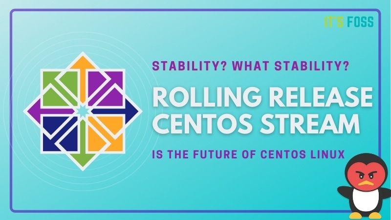 IBM's Red Hat Just Killed CentOS as we Know it: With CentOS Stream, Stability Goes out of the Door
