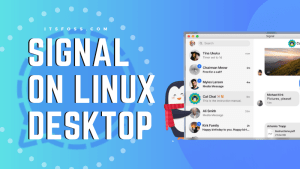 Install Privacy-friendly WhatsApp Alternative Signal on Linux Desktop