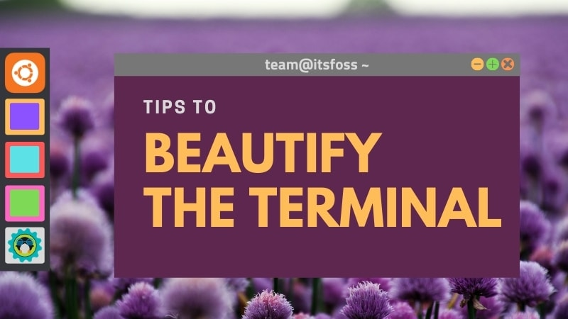 5 Tweaks to Customize the Look of Your Linux Terminal