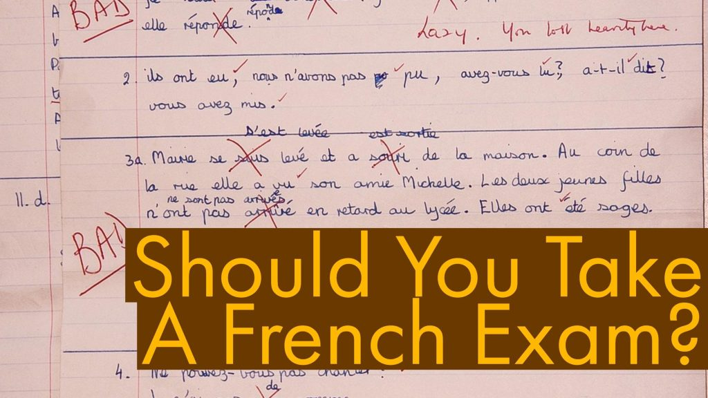 Should You Take a French Exam? – It's French Juice!