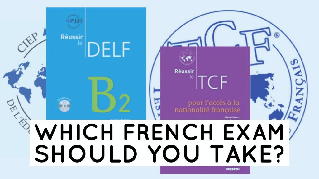 Which French Exam Should You Take? – It's French Juice!