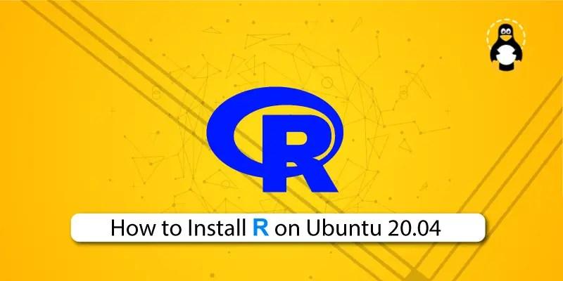Se você quer planejar mudanças na sua casa, sem mexer em nada nela, veja aqui como instalar a versão mais recente do sweet home 3d no linux. How To Install R On Ubuntu 20 04 Its Linux Foss