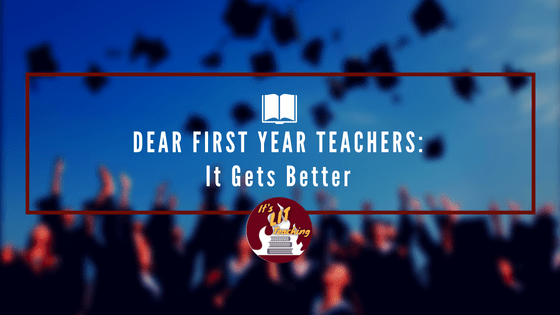 Dear First-Year Teachers: It Gets Better