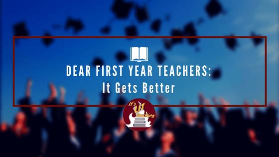 Dear First-Year Teachers: It Gets Better