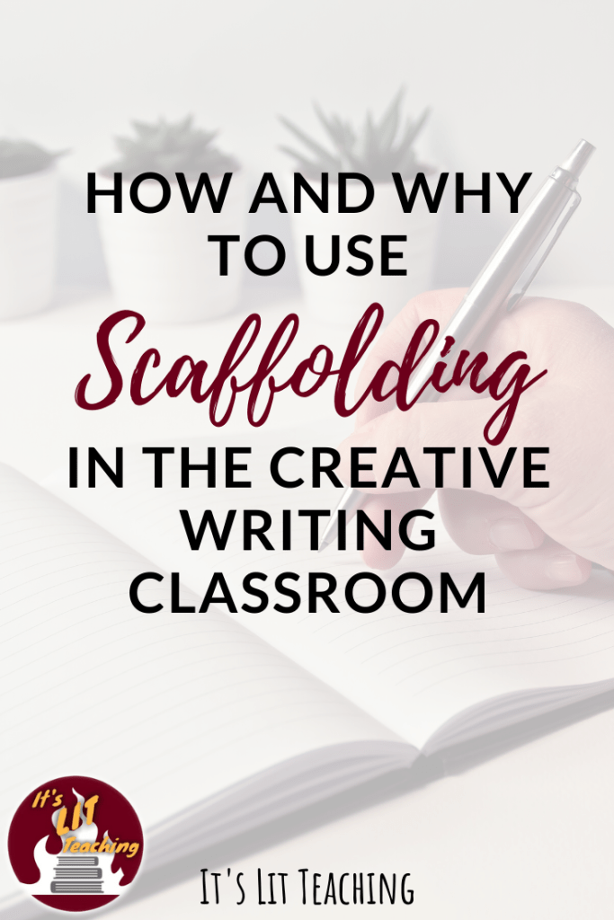 Pinterest pin for teaching blog post: How and Why to Use Scaffolding in the Creative Writing Classroom