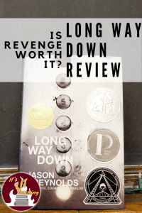Is Revenge Worth It?: Long Way Down by Jason Reynolds Review Pinterest Pin