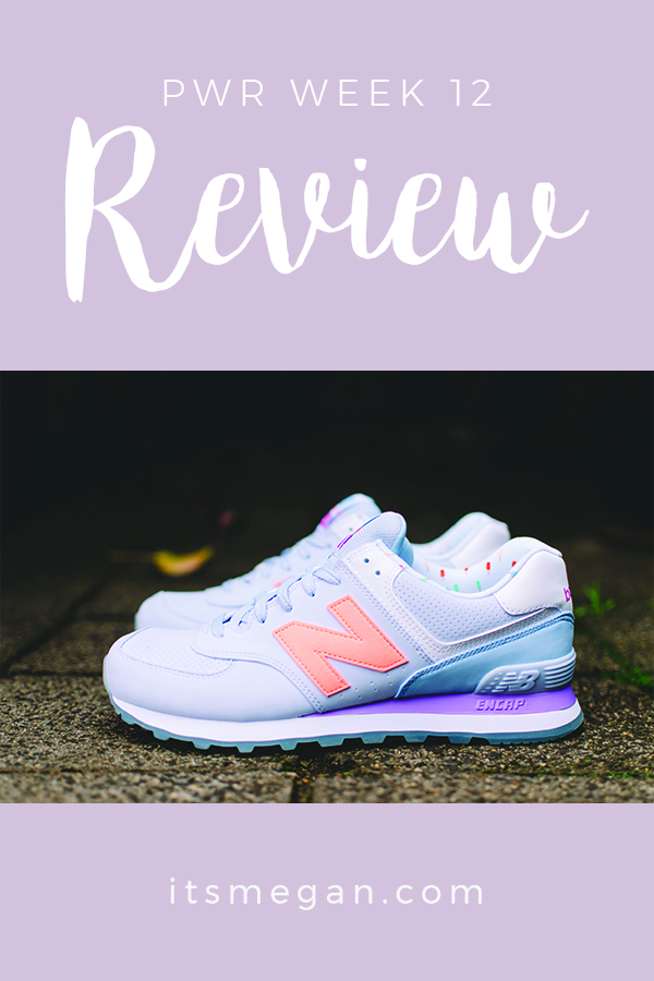 PWR Week 12 Review | It's Megan Blog | #fitness #pwr #workout #gym #fitspo