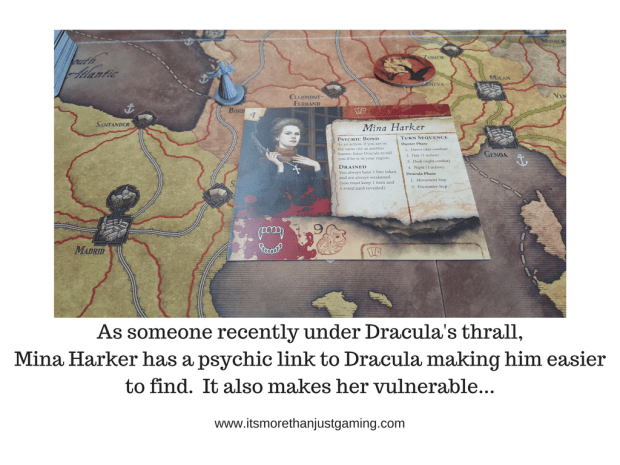 As someone recently under Dracula's thrall, Mina Harker has a psychic link to Dracula making him easier to find. It also makes her vulnerable...It isn't all in Dracula's favour in Fury of Dracula!