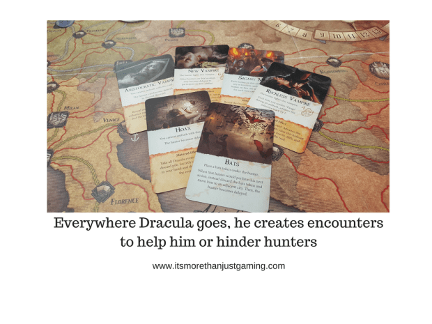 In Fury of Dracula, Everywhere Dracula goes, he creates encounters to help him or hinder hunters