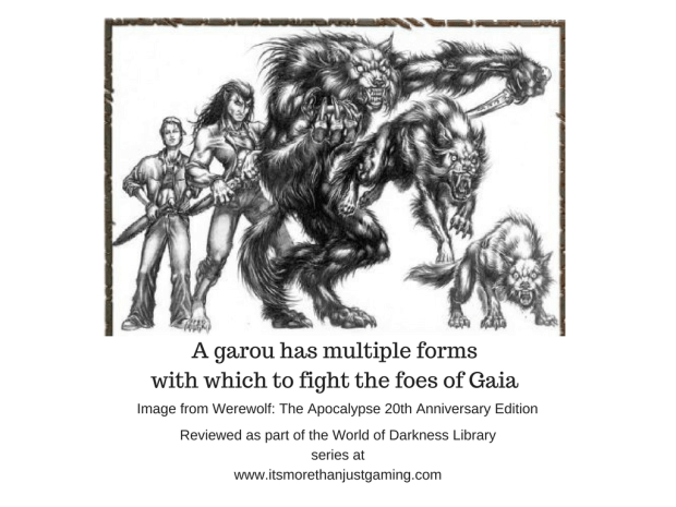 A garou has multiple forms with which to fight the foes of Gaia