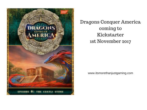 Dragons Conquer America coming to kickstarter november first 2017