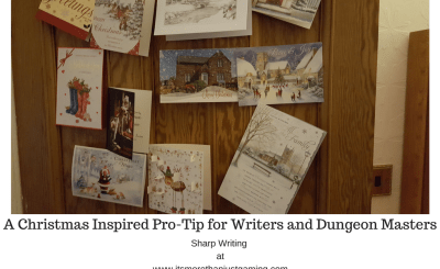 A Christmas Inspired Pro-Tip for Writers and Dungeon Masters