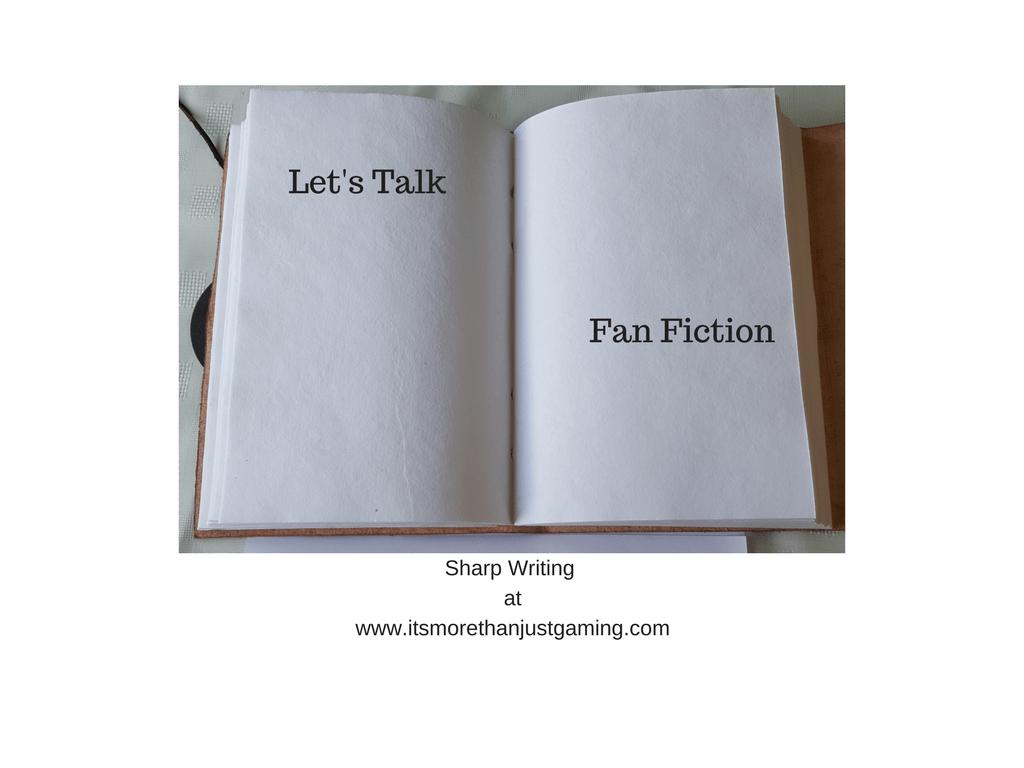 Let's talk Fan Fiction...