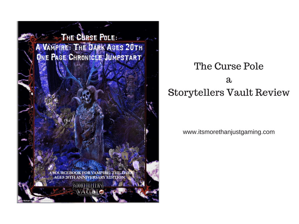 The Curse Pole - A Storytellers Vault Review
