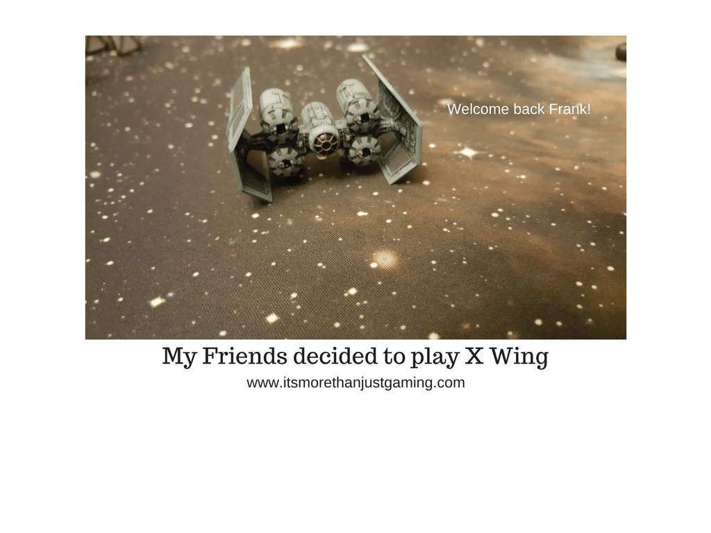 My friends decided to play X Wing.  I decided to write about.