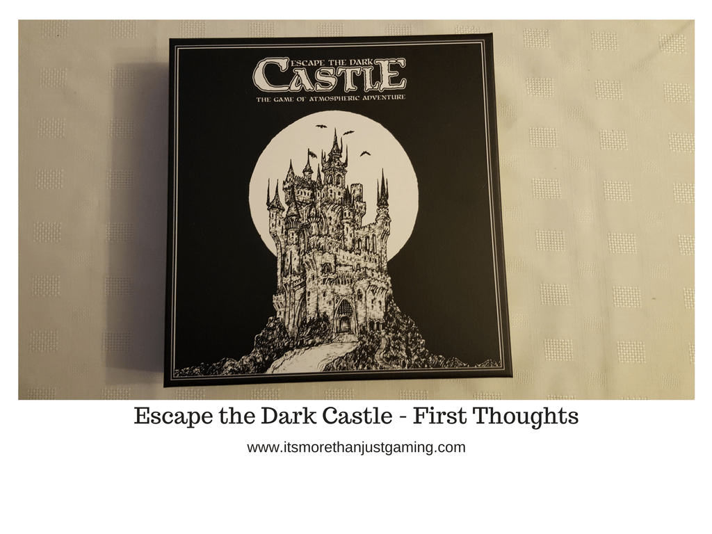 Escape the Dark Castle - First Thoughts