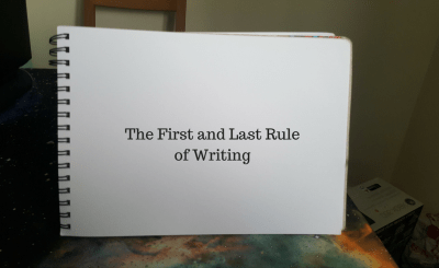 The First and Last Ruleof Writing