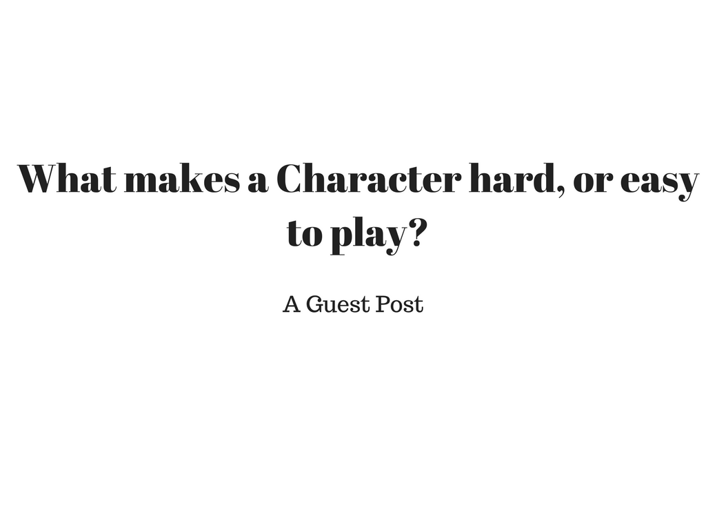 What makes a character easy or hard to play?